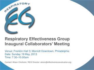 Respiratory Effectiveness Group Inaugural Collaborators' Meeting