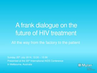 A frank dialogue on the future of HIV treatment