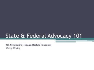 State & Federal Advocacy 101