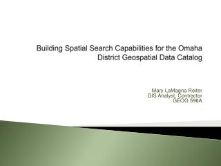 Building Spatial Search Capabilities for the Omaha District Geospatial Data Catalog