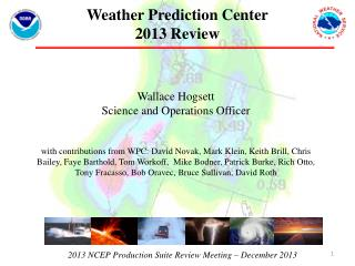 2013 NCEP Production Suite Review Meeting – December 2013