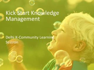 Kick Start Knowledge Management
