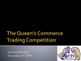 The Queen�s Commerce Trading Competition