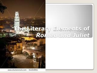 The Literary Elements of Romeo and Juliet