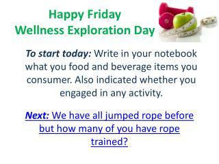 Happy Friday Wellness Exploration Day