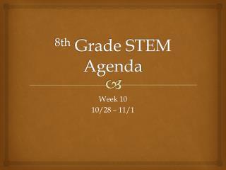 8th  Grade STEM Agenda