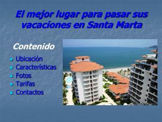El mejor lugar para pasar sus vacaciones en Santa Marta