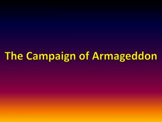 The Campaign of  A rmageddon