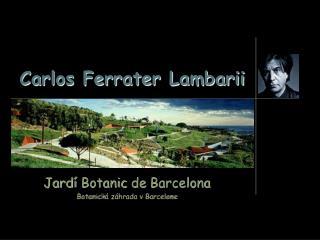 Jard í  Botanic de  Barcelona Botanick á záhrada v Barcelone