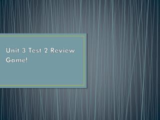 Unit 3 Test 2 Review Game!