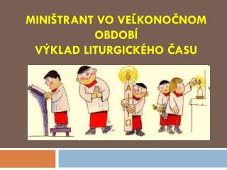 Miništrant vo Veľkonočnom období Výklad liturgického času