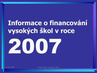 Informace o financování vysokých škol vroce 2007