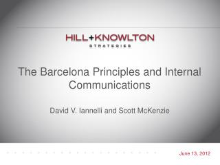 The Barcelona Principles and Internal Communications David V. Iannelli and Scott McKenzie