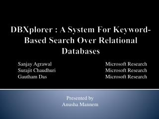 DBXplorer : A System For Keyword-Based Search Over Relational Databases