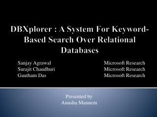 DBXplorer : A System For Keyword-Based Search Over Relational Databases