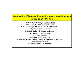 Investigation of beam purity after in-trap decay and Coulomb excitation of  62 Mn- 62 Fe