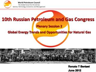 10th Russian  Petroleum and Gas Congress Plenary Session 2