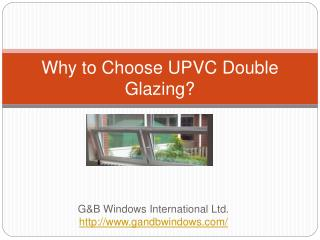 G&B Windows - benefits of double glazing and UPVC