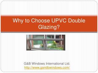G&B Windows - benefits of double glazing and UPVC