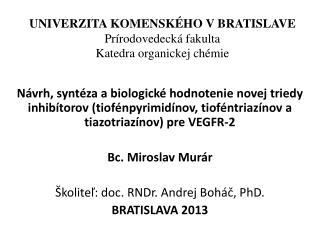UNIVERZITA KOMENSKÉHO VBRATISLAVE Prírodovedecká fakulta Katedra organickej chémie