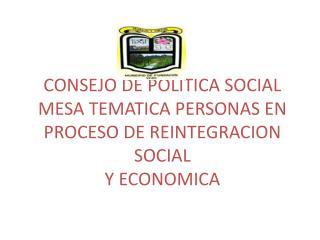 PRINCIPALES PROBLEMATICAS DE LAS PERSONAS EN PROCESO DE REINTEGRACION SOCIAL Y ECONOMICA