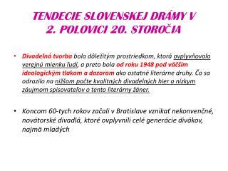 TENDECIE SLOVENSKEJ DRÁMY V  2. POLOVICI 20. STOROČIA