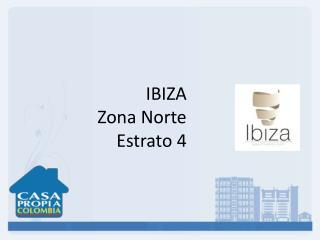 IBIZA Zona Norte Estrato 4