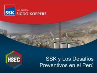 SSK y Los Desafíos Preventivos en el Perú