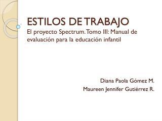 Diana Paola Gómez M. Maureen  Jennifer Gutiérrez R.