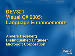 DEV321  Visual C 2005: Language Enhancements