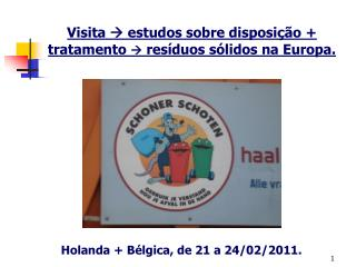 Visita    estudos sobre disposição + tratamento    resíduos sólidos na Europa.