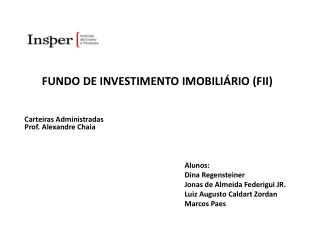 FUNDO DE INVESTIMENTO IMOBILI�RIO (FII)