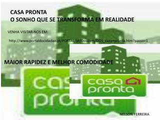 CASA  PRONTA O  SONHO QUE SE TRANSFORMA EM REALIDADE