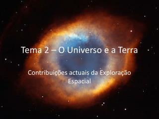 Tema 2 – O Universo e a Terra