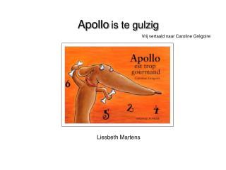 Apollo is te gulzig Vrij vertaald naar Caroline Grégoire
