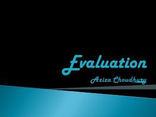Evaluation Aziza Choudhury
