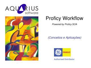 Proficy Workflow Powered by Proficy SOA (Conceitos e Aplicações)