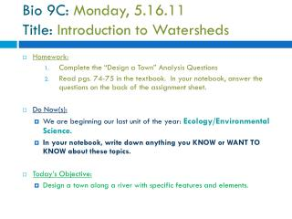 Bio 9C:  Monday, 5.16.11  Title:  Introduction to Watersheds