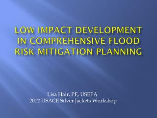 Low Impact Development in COMPREHENSIVE Flood Risk Mitigation Planning