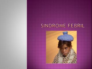 SINdROME  febril