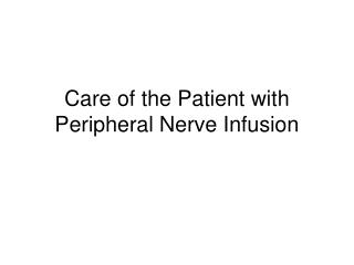 Care of the Patient with Peripheral Nerve Infusion