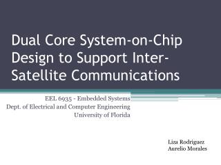 Dual Core System-on-Chip Design to Support Inter-Satellite Communications