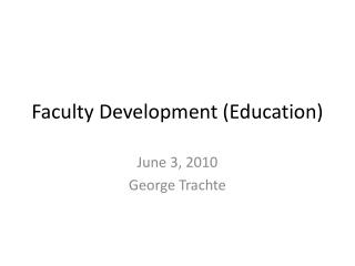 Faculty Development (Education)