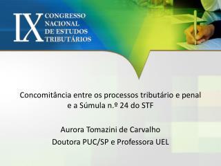 Concomitância entre os processos tributário e penal e a Súmula n.º 24 do STF