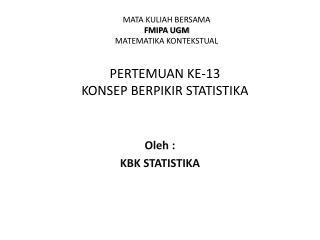 PERTEMUAN KE-13 KONSEP BERPIKIR STATISTIKA