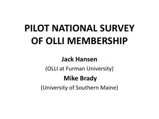 PILOT NATIONAL SURVEY  OF OLLI MEMBERSHIP