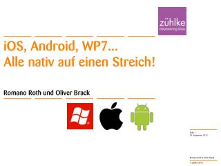 iOS ,  Android , WP7... Alle nativ auf einen Streich!