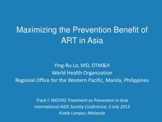 Maximizing the  Prevention Benefit of  ART  in Asia