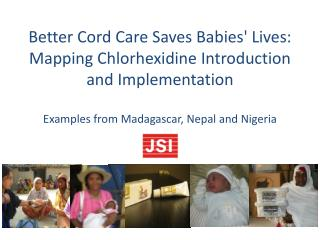 Moving along the  chlorhexidine  implementation  trajectory: Planning to scale-up