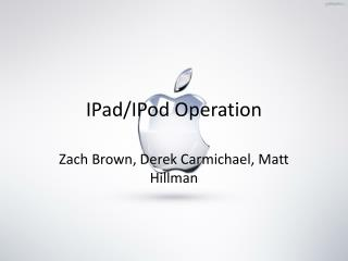 IPad/IPod Operation